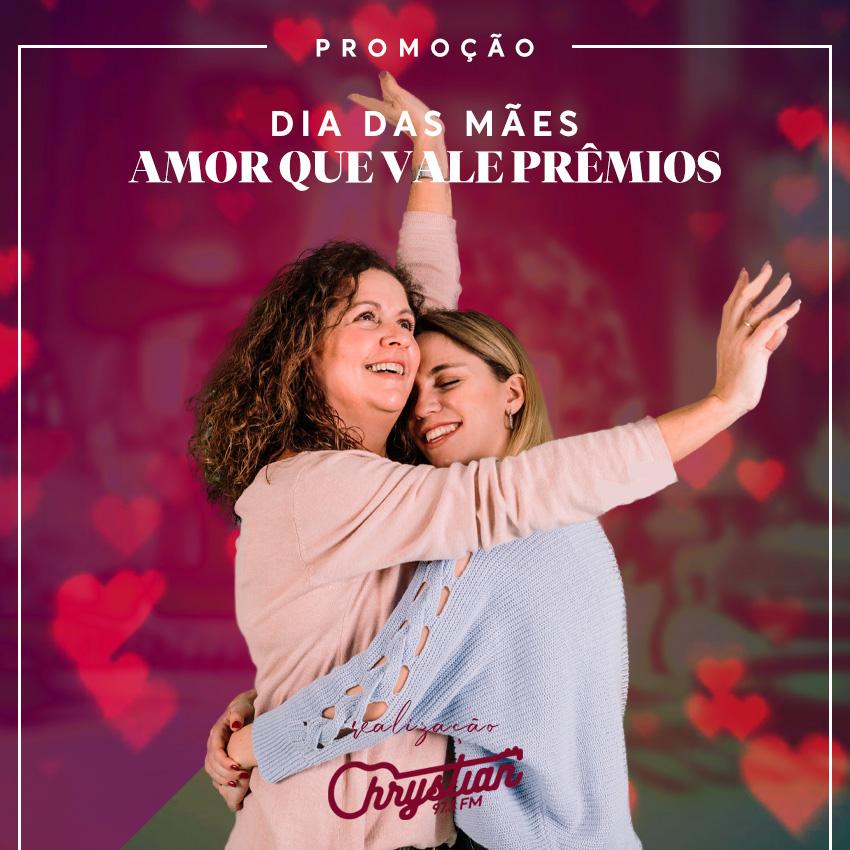 Promoção Dia das Mães - Amor que Vale Prêmios